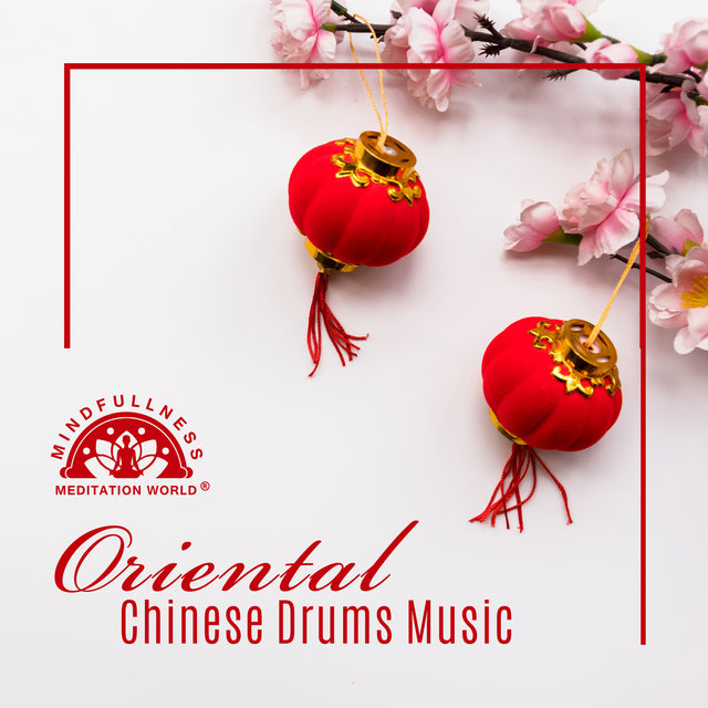 Oriental Chinese Drums Music - Asian Sounds for Meditation & Yoga
