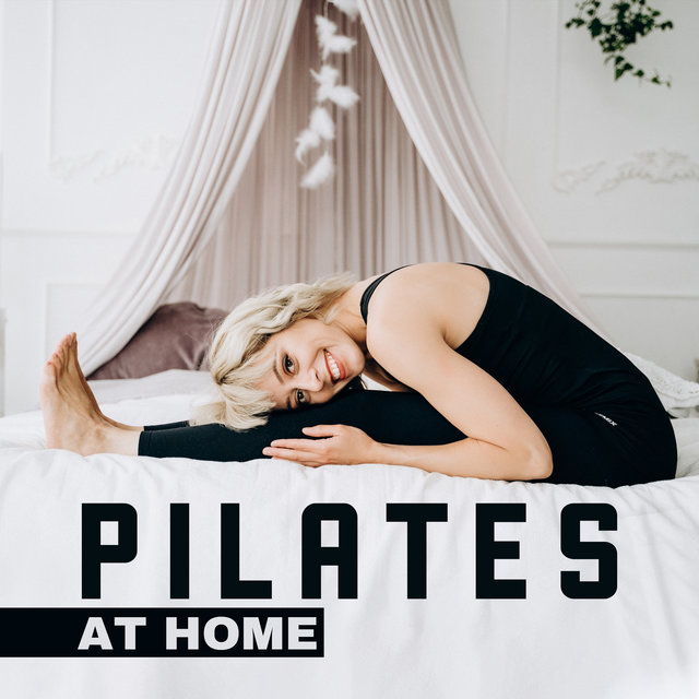 Pilates at Home – Chillout Music for Workout 2020