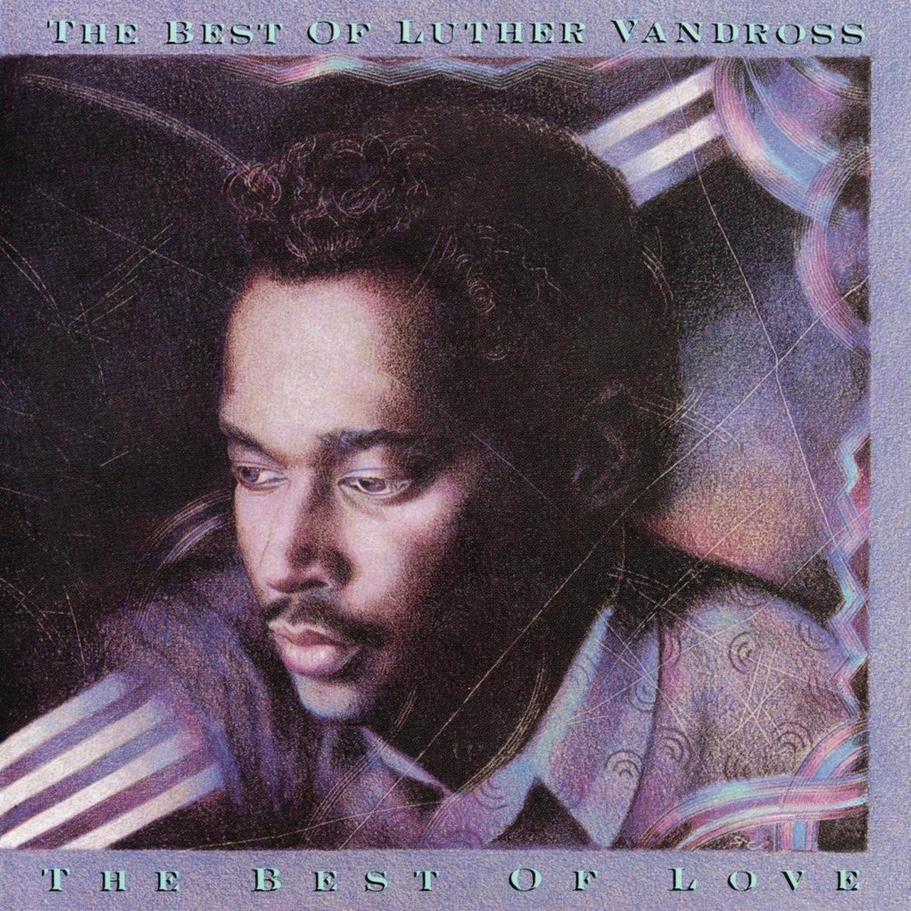 The Best of Luther Vandross The Best of Love / Luther Vandross TIDAL