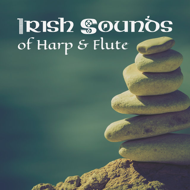 Irish Sounds of Harp & Flute: Deep Meditation and Contemplation, Relaxing Celtic Songs, Stress Relief, Spirituality & Tranquility