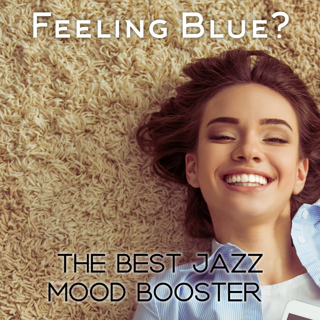 Feeling Blue? Listen to The Best Jazz Mood Booster