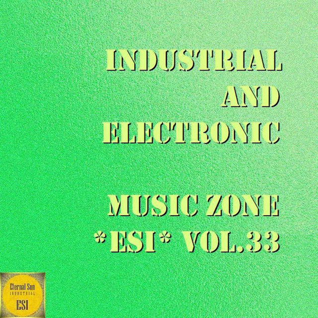 Industrial And Electronic - Music Zone ESI, Vol. 33