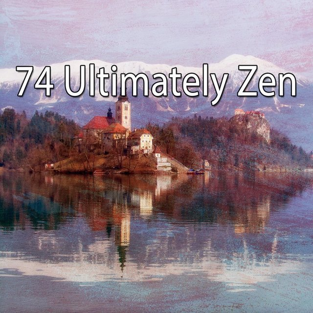 74 Ultimately Zen