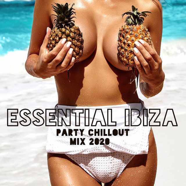 Essential Ibiza Party Chillout Mix 2020