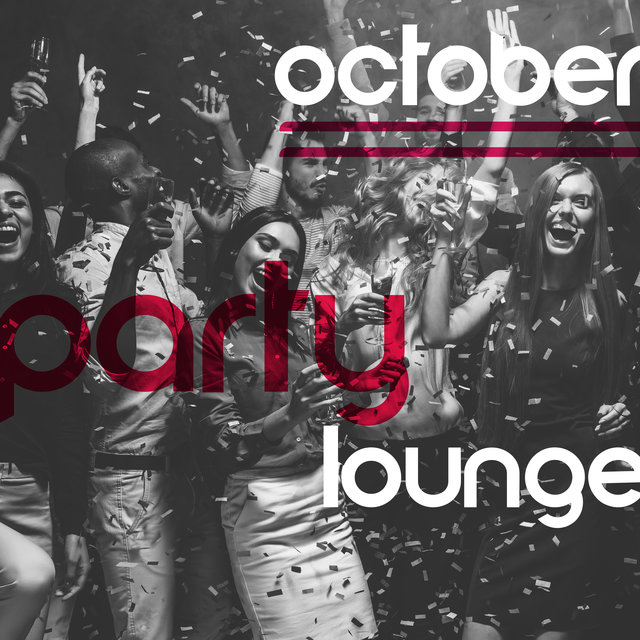 October Party Lounge - Deep Vibes, Tropical House, Sensual Ambient, Oxygen Bar, Elevative Dance, After Hours