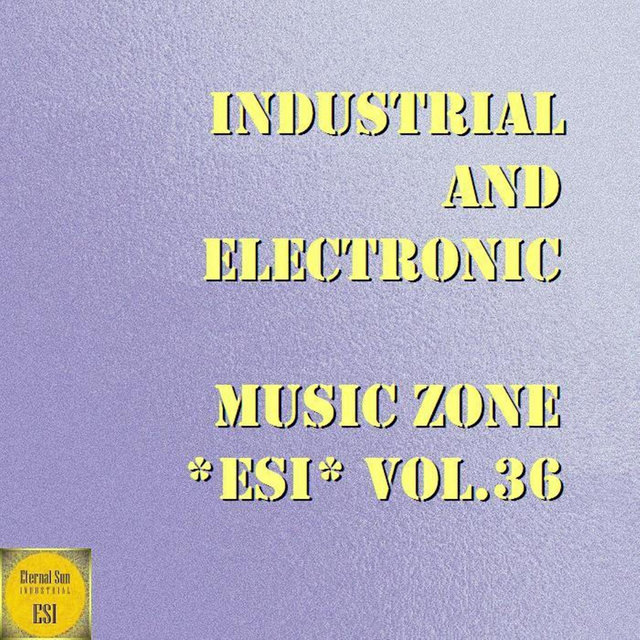 Industrial And Electronic - Music Zone ESI, Vol. 36