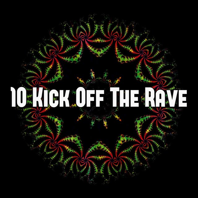 10 Kick Off the Rave