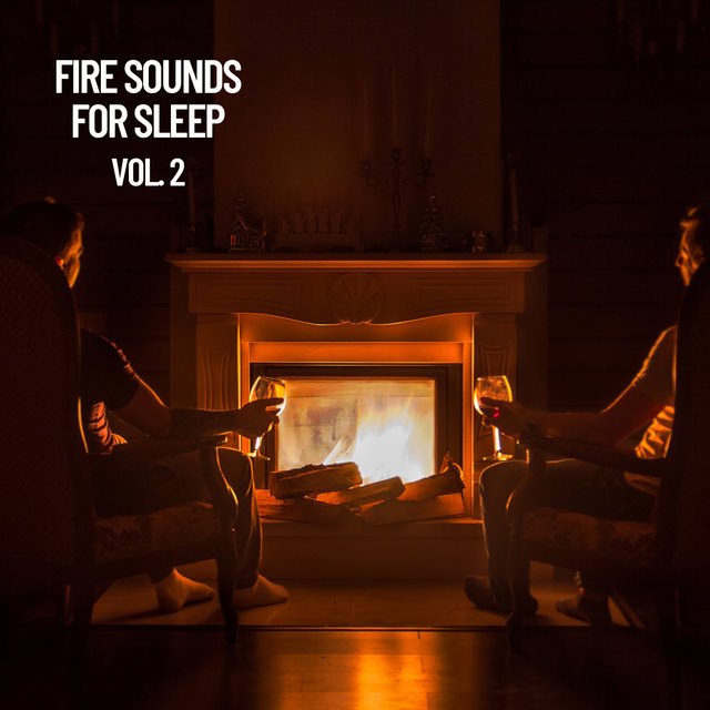 Fire Sounds for Sleep Vol. 2