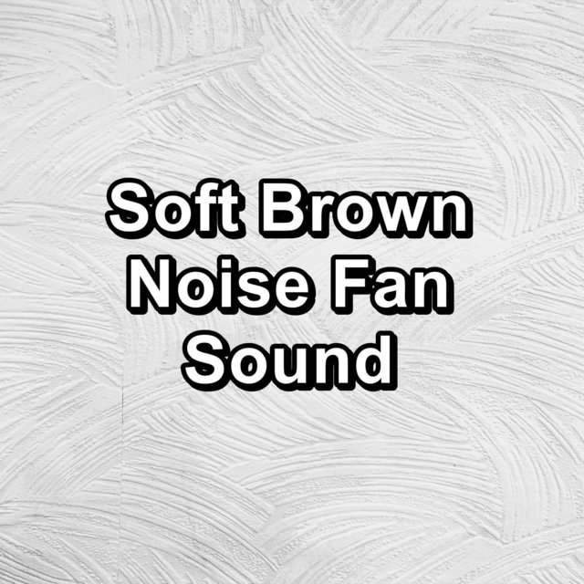Soft Brown Noise Fan Sound