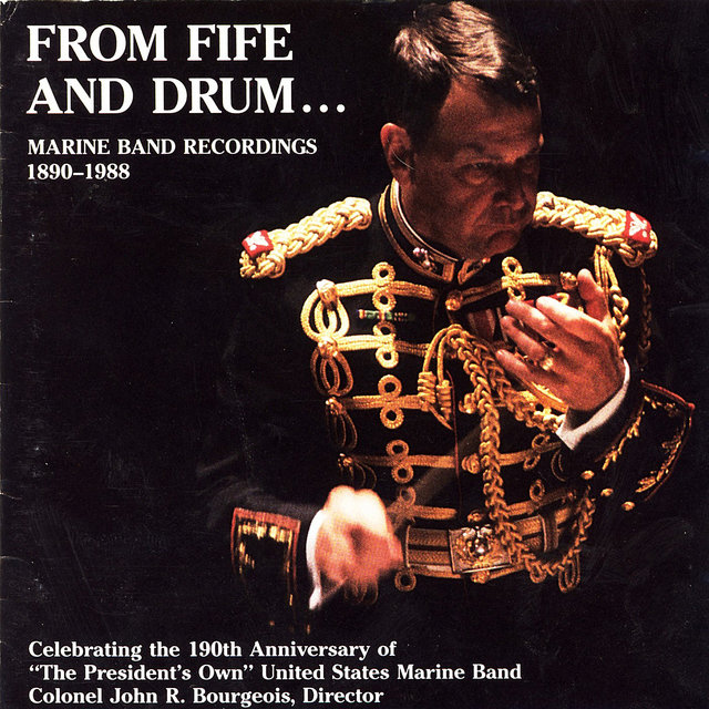 From Fife and Drum... Marine Band Recordings 1890-1988