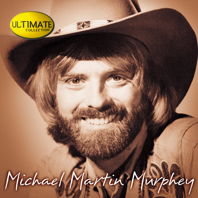 Ultimate Collection: Michael Martin Murphey