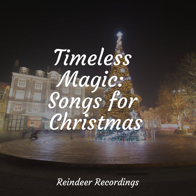 Timeless Magic: Songs for Christmas