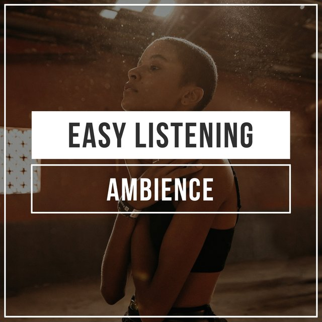 # Easy Listening Ambience