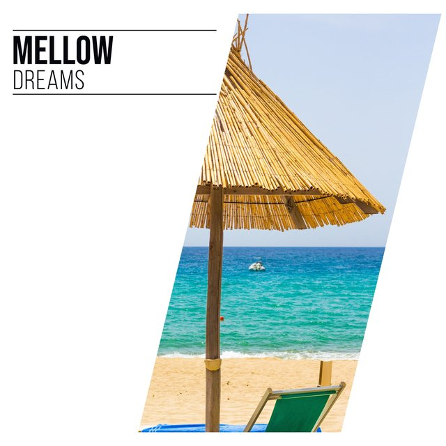 # Mellow Dreams