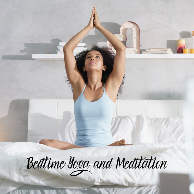 Bedtime Yoga and Meditation: Relaxation Practice to Decompress, Prepare for Sleep, Remedy for Anxiety or Tension, Stress Relief