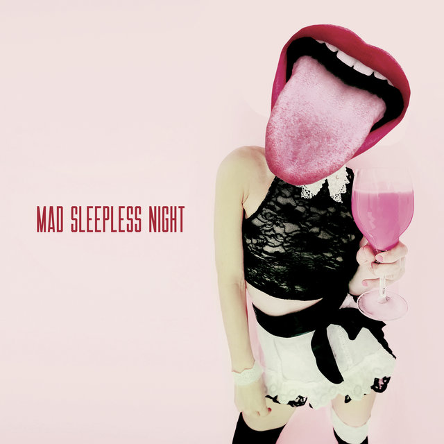 Mad Sleepless Night - After Dark Completely Chillout Fun until the Morning