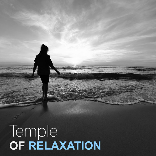 Temple of Relaxation – Perfect Music for Relax and Rest