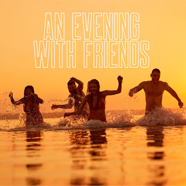 An evening With Friends: Create A Unique Atmosphere And Spend a Pleasant Time With Your Favorite People Playing This Jazz Album