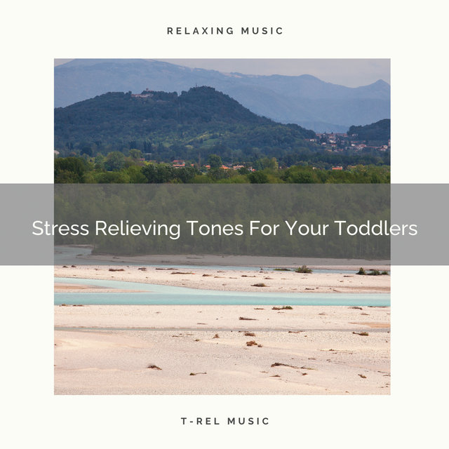 Stress Relieving Tones For Your Toddlers
