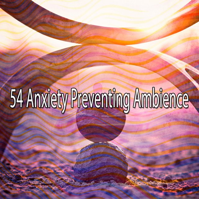 54 Anxiety Preventing Ambience