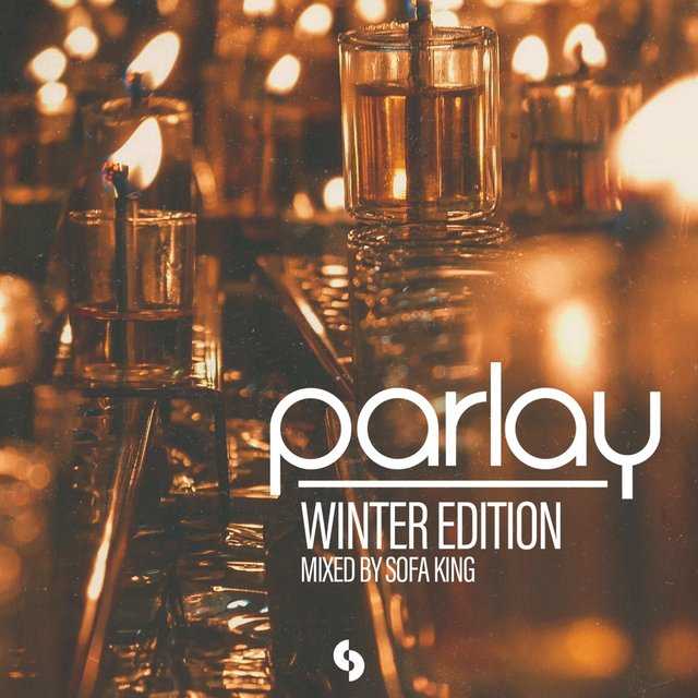 Parlay - Winter Edition: Mixed by Sofa King