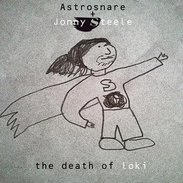 The Death of Loki (Astro Snare & Jonny Steele)