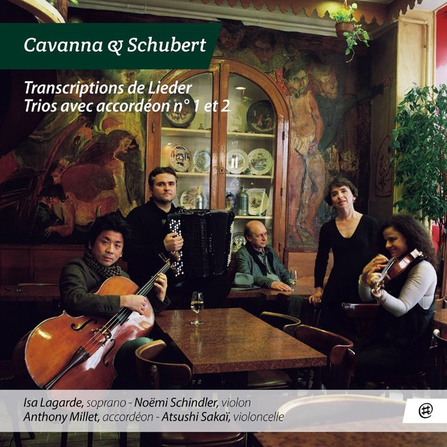 Cavanna & Schubert: Transcriptions de Lieder - Trios avec accordéon Nos. 1 & 2