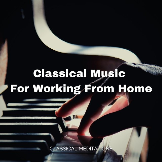 Classical Music For Working From Home
