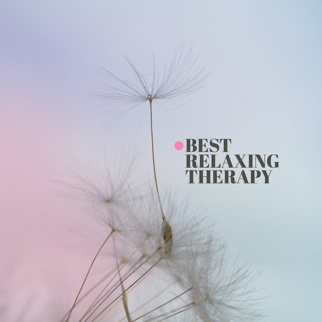 Best Relaxing Therapy (Background Music for Spa, Meditation, Healing Treatments)