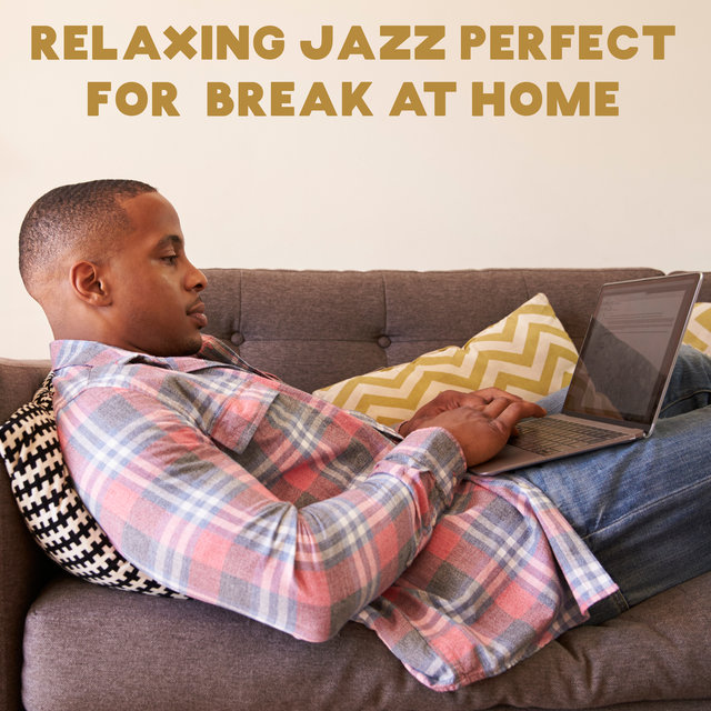 Relaxing Jazz Perfect for Break at Home