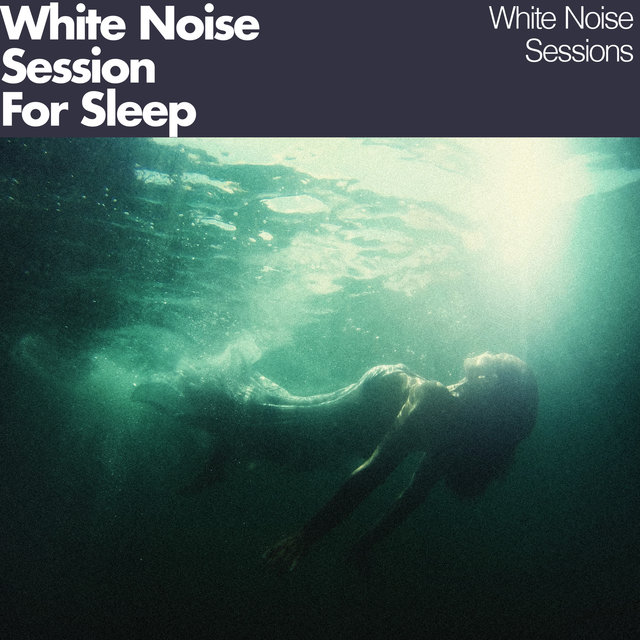 White Noise Session: For Sleep