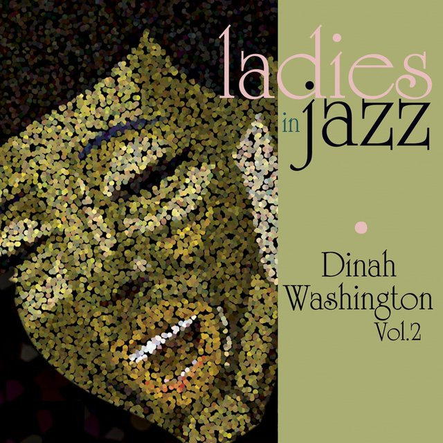 Ladies in Jazz - Dinah Washington, Vol. 2