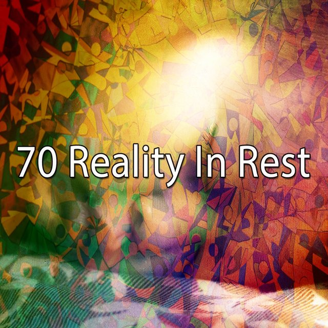 70 Reality In Rest