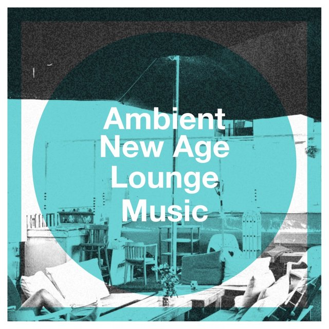 Ambient New Age Lounge Music