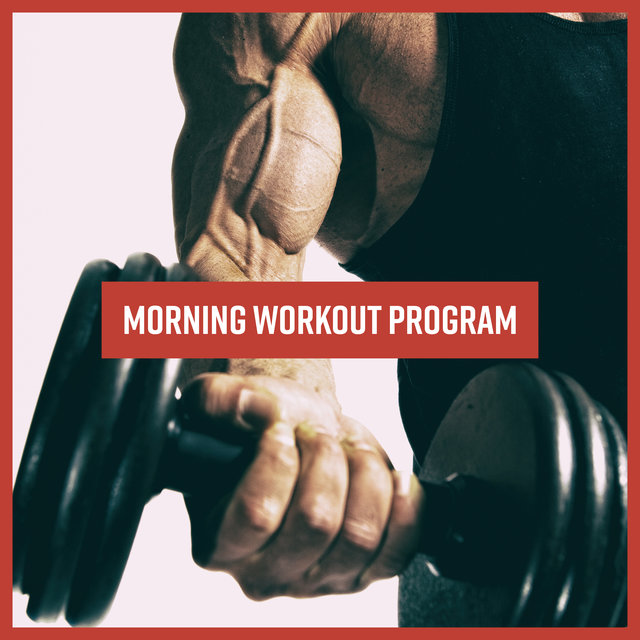 Morning Workout Program - 15 Songs for the Morning Training at Daybreak