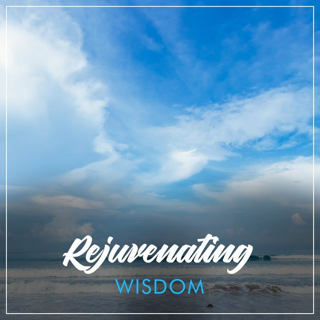 # Rejuvenating Wisdom