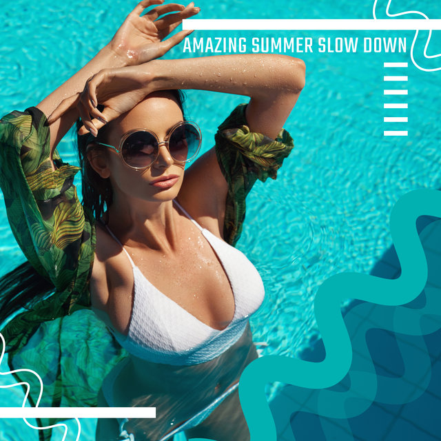 Amazing Summer Slow Down: 2020 Relaxation Fresh Ambient Chillout Music for Beach Relax and Rest