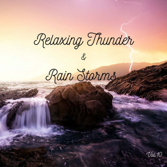 Relaxing Thunder and Rain Storms Vol.10