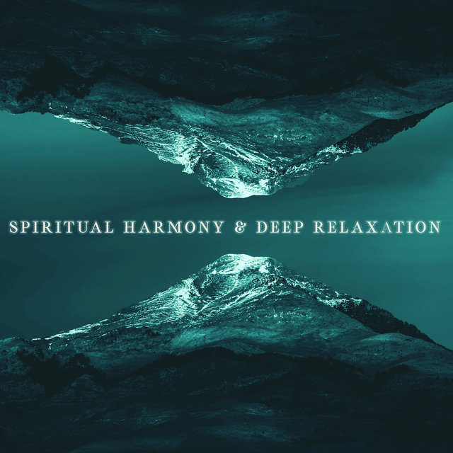 Spiritual Harmony & Deep Relaxation: 15 New Age Music of  Piano & Nature Created for Complete Relaxation, Healing Melodies, Calm & Rest