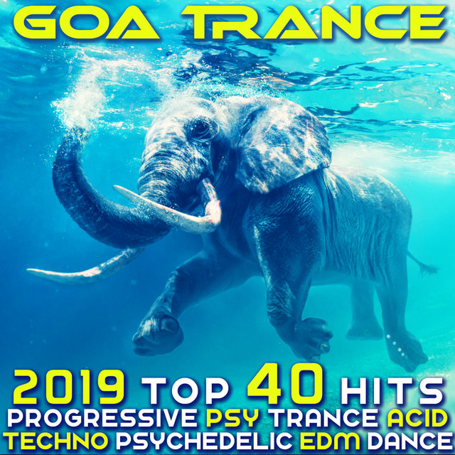 Goa Trance 2019 - Top 40 Hits Best of Progressive PsyTrance Acid Techno Psychedelic EDM Dance