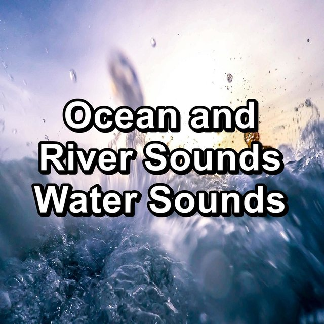 Ocean and River Sounds Water Sounds