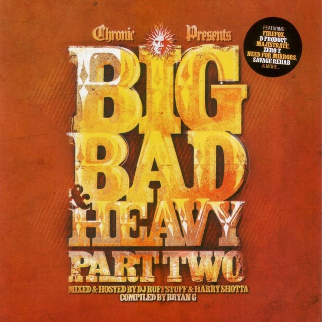 Chronic Presents: Big Bad & Heavy, Pt. 2 - Unmixed / Mixed by DJ Ruffstuff & Harry Shotta