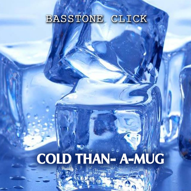 Cold Than-A-Mug (feat. Basstone Click)