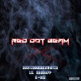 Red Dot Beam (feat. Lil Ca$happ & K-SEE)