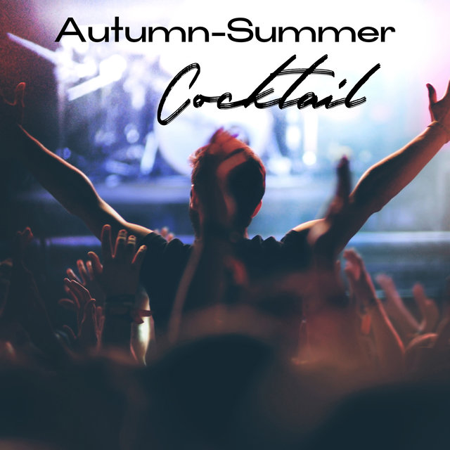 Autumn-Summer Cocktail - Summer Dance Hits Straight from Sunny Ibiza Which Will be Perfect During the Party That Opens the Autumn Season