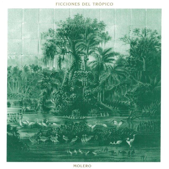 Cover art for album Ficciones Del Trópico by Molero