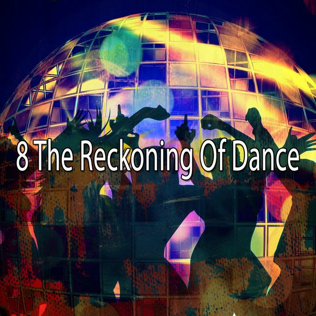 8 The Reckoning of Dance