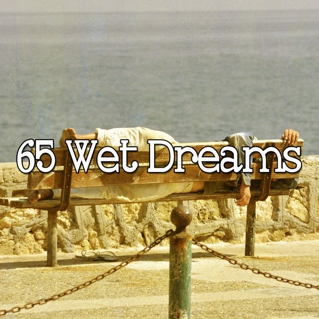 65 Wet Dreams