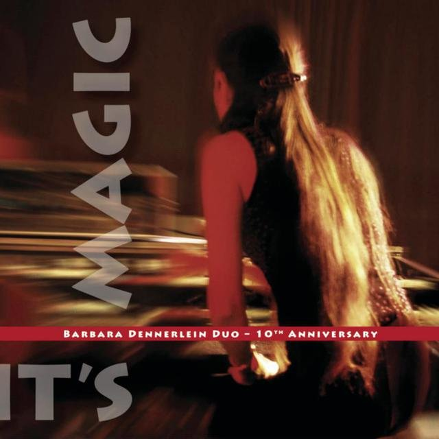 Barbara Dennerlein Duo - 10th Anniversary - It's Magic