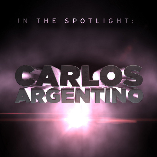 In The Spotlight: Carlos Argentino